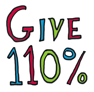 Give 110%