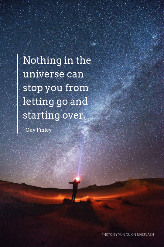 Nothing can stop you from letting go and starting over - Guy Finley