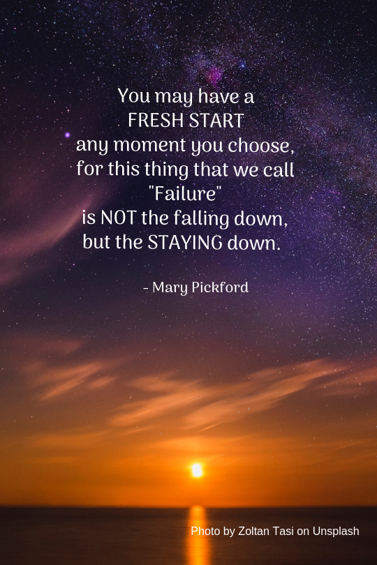 Failure is staying down - Mary Pickford